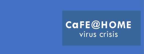 Coronavirus Crisis: Be Fed By CaFE@HOME